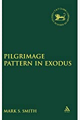The Pilgrimage Pattern in Exodus (The Library of Hebrew Bible/Old Testament Studies, 239) Hardcover
