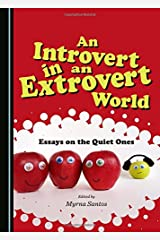 An Introvert in an Extrovert World: Essays on the Quiet Ones Hardcover