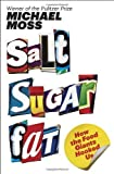 Michael Moss: Salt Sugar Fat : How the Food Giants Hooked Us (Hardcover); 2013 Edition
