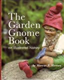The Garden Gnome Book: an illustrated history