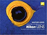 img - for Macro Through a Nikon Lens: Revealing the Secrets of Professional Macro Photography book / textbook / text book