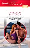 Undone by His Touch, Annie West, 0373528698