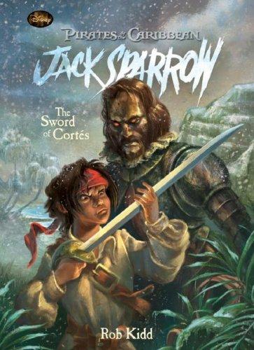 Book 4: the Sword of Cortés (Pirates of the Caribbean: Jack Sparrow) pdf epub