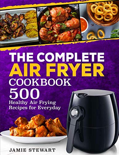 Large Product Image of The Complete Air Fryer Cookbook: 500 Healthy Air Frying Recipes for Everyday