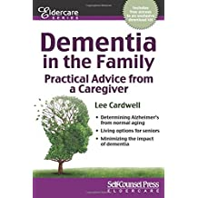 Dementia in the Family: Practical Advice From a Caregiver