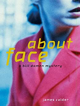 Amazon.com: About Face: A Bill Damen Mystery eBook: James