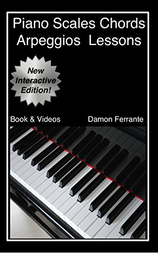 Piano Scales, Chords & Arpeggios Lessons with Elements of Basic Music Theory: Fun, Step-By-Step Guide for Beginner to Advanced Levels (Book & Streaming Videos) -