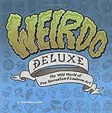 Weirdo Deluxe, Matt Dukes Jordan, 081184241X