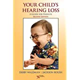 Your Child's Hearing Loss: A Guide for Parents, Second Edition