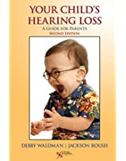 Your Child's Hearing Loss: A Guide for Parents