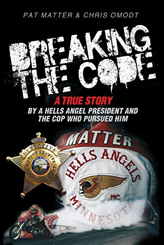 Breaking the Code: A True Story by a Hells Angel President and the Cop Who Pursued Him
