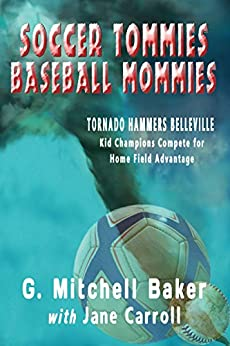 Soccer Tommies, Baseball Mommies by [Baker, G. Mitchell]
