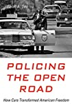 "Sarah A. Seo, ""Policing the Open Road: How Cars Transformed American Freedom"" (Harvard UP, 2019)"