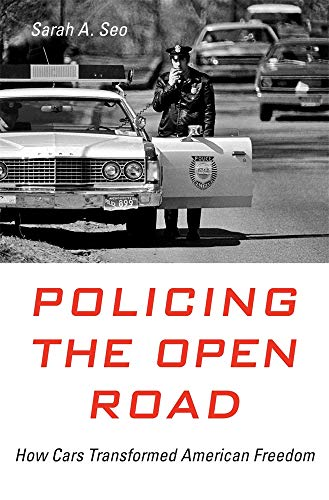 Engine Freedom (Policing the Open Road: How Cars Transformed American Freedom)