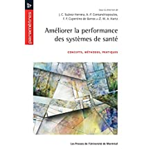 Améliorer la performance des systèmes de santé: Concepts, méthodes, pratiques (French Edition)