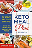 Keto Meal Plan For 30 Days :The ultimate Guide To Lose Weight Fast With 100+ Easy low Carb ketogenic Recipes & Keto Meal Prep Ideas: + Bonus of 10 Keto Dessert & Smoothie Recipes For Healthy Diet
