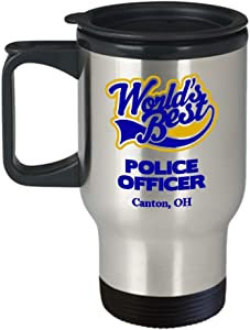 "Police Officer Travel Mug:""Best Police Officer In Canton, OH"" Best Tea Thermos Cup, Graduation/Congratulation Tumbler Gift For Retiring Law Enforcement PD And Sheriff Deputy/Cops Living In Ohio"
