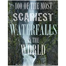 100 of the Most Scariest Waterfalls In the World