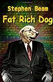 Fat Rich Dog, Stephen Beam, 1479219444