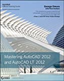 img - for Mastering AutoCAD 2012 and AutoCAD LT 2012 by George Omura Published by Sybex 1st (first) edition (2011) Paperback book / textbook / text book