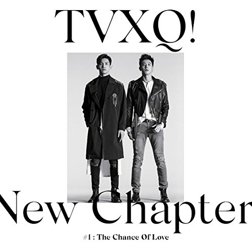 CD : TVXQ - New Chapter #1: The Chance Of Love (Asia - Import)