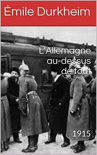 L'Allemagne au-dessus de tout: 1915 (French Edition)
