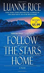 Follow the Stars Home: A Novel by Rice, Luanne (2011) Mass Market Paperback