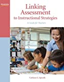 Linking Assessment to Instructional Strategies 1st Edition