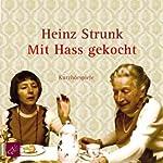 Mit Hass gekocht | Heinz Strunk
