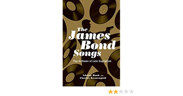 The James Bond Songs: Pop Anthems of Late Capitalism: Adrian