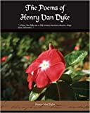The Poems of Henry Van Dyke, Henry Van Dyke, 1438502591