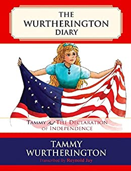 Tammy and the Declaration of Independence (The Wurtherington Diary Book 2)