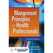 Management Principles for Health Professionals, Seventh Edition Includes Navigate 2 Advantage Access
