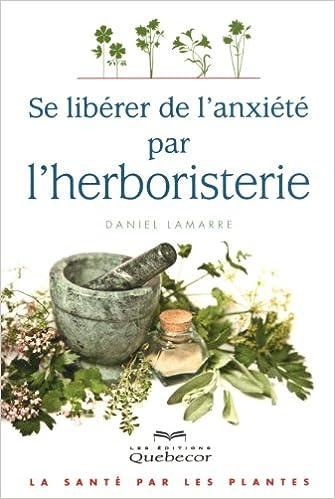 Lire un Se libérer de l'anxiété par l'herboristerie pdf, epub ebook
