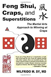 FENG SHUI, CRAPS, and SUPERSTITIONS: The Martial Arts Approach to Winning at Craps