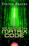img - for Das Geheimnis des Matrix Code book / textbook / text book
