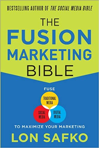 Télécharger des ebooks pour ipad sur amazon The Fusion Marketing Bible: Fuse Traditional Media, Social Media, & Digital Media to Maximize Marketing by Lon Safko B0090LRSB4 PDF PDB