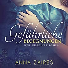Gefährliche Begegnungen (German Edition): (Buch 1 der Krinar Chroniken) Audiobook by Anna Zaires, Dima Zales Narrated by Nathalie Boltt