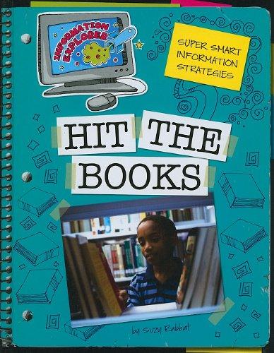 Read Online Hit the Books: Super Smart Information Strategies (Information Explorer) pdf