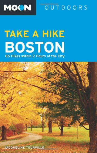 Moon Take a Hike Boston: 86 Hikes within 2 Hours of the City (Moon - In Outlet Massachusetts Shopping