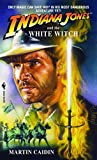 Indiana Jones and the White Witch: A Novel