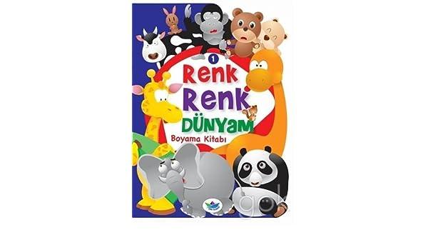 Renk Renk Dunyam Boyama Kitabi 1 9789752457133 Amazoncom Books