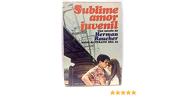 Sublime Amor Juvenil: Herman Raucher: 9788427004207: Amazon ...