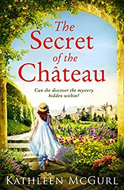 The Secret of the Chateau: Gripping and heartbreaking historical fiction with a mystery at its heart