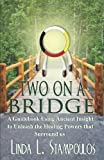 Two on a Bridge, Linda L. Stampoulos, 1926918630