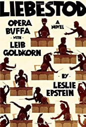 Liebestod: Opera Buffa with Leib Goldkorn