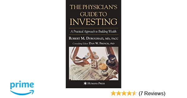 the physician s guide to investing a practical approach to building rh amazon com Stocks and Bonds for Beginners Investing Online