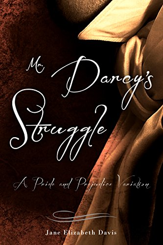 Mr darcys struggle a pride and prejudice variation kindle mr darcys struggle a pride and prejudice variation by davis jane elizabeth fandeluxe Choice Image