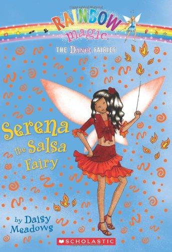 Dance The Of Fairies (Serena the Salsa Fairy: A Rainbow Magic Book (Dance Fairies #6))
