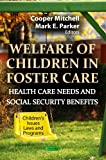 Welfare of Children in Foster Care, , 1622571436